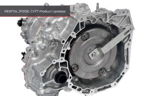 RE0F11A, JF015E, CVT7 Product Updates